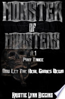 Monster of Monsters #1 Part Three: And Let The Real Games Begin