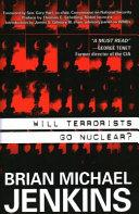 Will Terrorists Go Nuclear