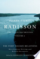 Pierre-Esprit Radisson: The Collected Writings