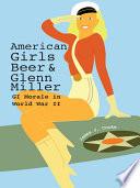 American Girls  Beer  and Glenn Miller
