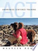 Awareness Centered Training   ACT