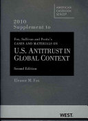 Cases and Materials on U S  Antitrust in Global Context  2010 Supplement