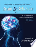 Study Guide to Accompany Bob Garrett   s Brain   Behavior  An Introduction to Biological Psychology