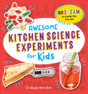 Awesome Kitchen Science Experiments For Kids