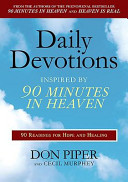 Daily Devotions Inspired By 90 Minutes In Heaven : minutes in heaven don piper continues...