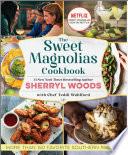 The Sweet Magnolias Cookbook