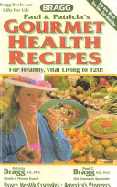 Bragg Gourmet Health Recipes