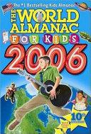 The World Almanac for Kids 2006 Book PDF