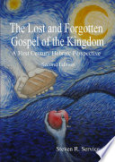 The Lost and Forgotten Gospel of the Kingdom  Second Edition
