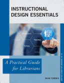 Instructional Design Essentials: A Practical Guide for Librarians