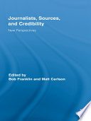 Journalists, Sources, and Credibility