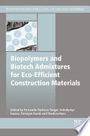 Biopolymers and Biotech Admixtures for Eco Efficient Construction Materials