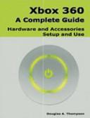 Xbox 360  A Complete Guide