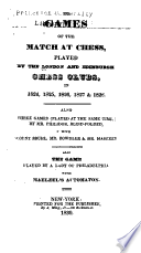 The Games of the Match at Chess Played by the London and Edinburgh Chess Clubs in 1824  1825  1826  1827   1828 Book PDF