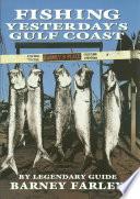 Fishing Yesterday s Gulf Coast