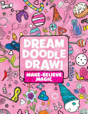 Dream Doodle Draw  Make Believe Magic