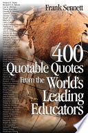400 Quotable Quotes From the World s Leading Educators