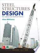 Steel Structures Design for Lateral and Vertical Forces  Second Edition