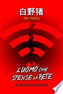 B  i Yezhu   L uomo che spense la rete