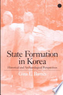 State Formation in Korea: Historical and Archaeological Perspectives
