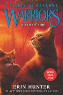Warriors  A Vision of Shadows  5  River of Fire