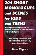 204 Short Monologues and Scenes for Kids and Teens