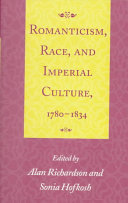 Romanticism, Race, and Imperial Culture, 1780-1834