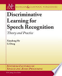 Discriminative Learning for Speech Recognition