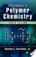 Carraher s Polymer Chemistry  Tenth Edition