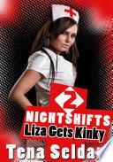 Nightshifts 2  Liza Gets Kinky   Erotic Sex Story