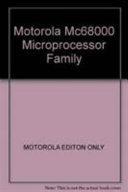 The Motorola MC68000 Microprocessor Family
