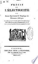 Pr  cis de l   lectricit    ou Extrait exp  rimental   th  or  tique des ph  nomenes   lectriques  Par l abb   Jacquet  i e  L  S  Jacquet de Malzet