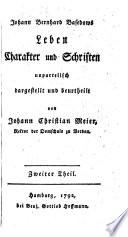 Johann Bernhard Basedows Leben Charakter und Schriften unparteiisch dargestellt und beurtheilt