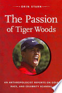 The Passion of Tiger Woods Child Star To Global Sports Celebrity