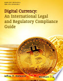 Digital Currency  An International Legal and Regulatory Compliance Guide