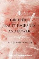 Girlhood  Beauty Pageants  and Power