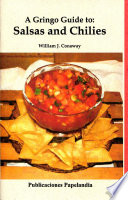 A Gringo Guide to  Salsas and Chilies