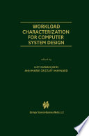 Workload Characterization for Computer System Design