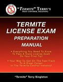 Termite  Terry s Termite License Exam Preparation Manual