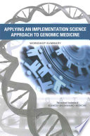 Applying an Implementation Science Approach to Genomic Medicine