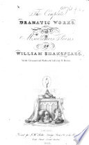 The Complete Dramatic Works, and Miscellaneous Poems, of William Shakspeare. With Glossarial Notes & Life, by N. Rowe. [With a Portrait.]