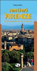 Sentieri di Firenze  47 passeggiate nella natura e nella storia