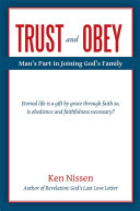 Trust and Obey: Man's Part in Joining God's Family