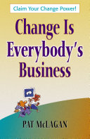 Change Is Everybody's Business Book