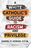 A White Catholic S Guide To Racism And Privilege