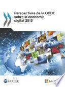 Perspectivas de la OCDE sobre la economía digital 2015