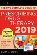 The Pa's Complete Guide to Prescribing Drug Therapy 2019
