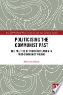 Politicising the Communist Past