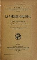 Le verger colonial, guide pratique à l'usage des colons des pays chauds