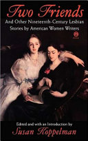 Two Friends and Other Nineteenth century Lesbian Stories by American Women Writers